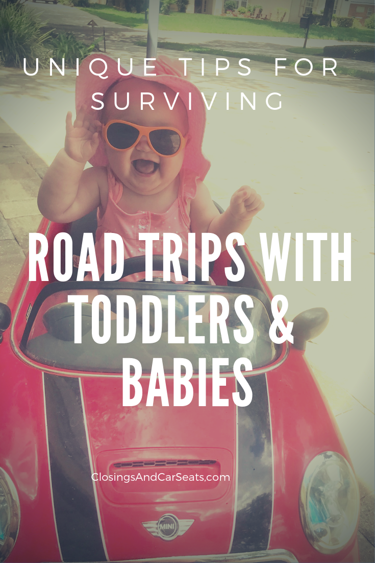 Road Trips With Toddlers Closings And Car Seats